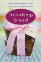 Cover image for Friendship bread : a novel