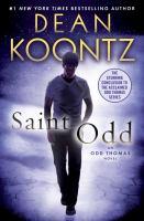 Cover image for Saint Odd : an Odd Thomas novel