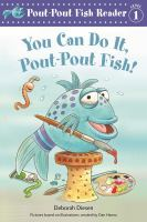 Cover image for You can do it, pout-pout fish!