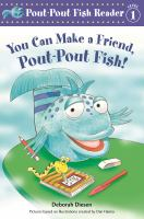 Cover image for You can make a friend, pout-pout fish!