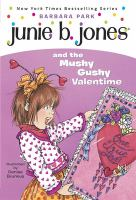 Cover image for Junie B. Jones and the mushy gushy valentime [i.e. valentine]