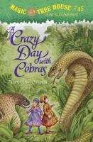 Cover image for Magic tree house, a Merlin mission. #45, A crazy day with cobras