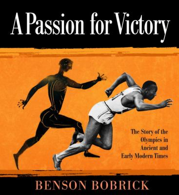 Cover image for A passion for victory : the story of the Olympics in ancient and early modern times