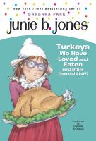 Cover image for Junie B. Jones, first grader : turkeys we have loved and eaten (and other thankful stuff)