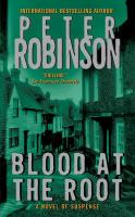 Cover image for Blood at the root : an Inspector Banks mystery