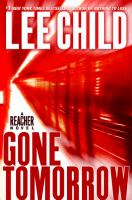 Cover image for Gone tomorrow : a Jack Reacher novel