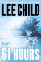 Cover image for 61 hours : a Reacher novel