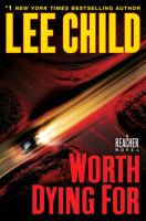 Cover image for Worth dying for : a Reacher novel