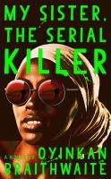 Cover image for My sister, the serial killer : a novel