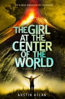Cover image for The girl at the center of the world