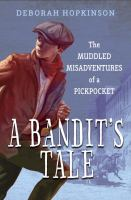 Cover image for A bandit's tale : the muddled misadventures of a pickpocket