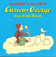Cover image for Margret & H.A. Rey's Curious George goes to the beach