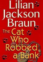 Cover image for The cat who robbed a bank