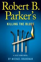 Cover image for Robert B. Parker's Killing the blues : a Jesse Stone novel