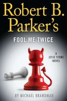 Cover image for Robert B. Parker's fool me twice : a Jesse Stone novel