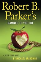 Cover image for Robert B. Parker's Damned if you do : a Jesse Stone novel