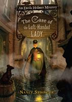 Cover image for The case of the left-handed lady : an Enola Holmes mystery