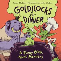 Cover image for Goldilocks for dinner : a funny book about manners
