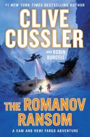 Cover image for The Romanov ransom : a Sam and Remi Fargo adventure