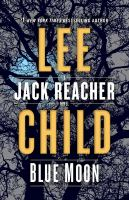Cover image for Blue moon : a Jack Reacher novel
