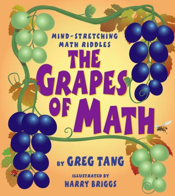 Cover image for The grapes of math : mind stretching math riddles