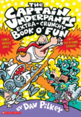 Cover image for Captain Underpants extra-crunchy book o' fun