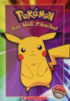 Cover image for Pokemon : get well, Pikachu!
