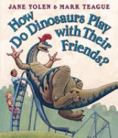 Cover image for How do dinosaurs play with their friends?