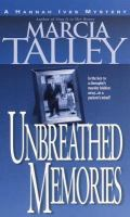 Cover image for Unbreathed memories : a Hannah Ives mystery