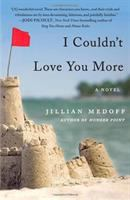 Cover image for I couldn't love you more : a novel