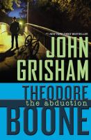 Cover image for Theodore Boone. The abduction