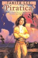 Cover image for Piratica : being a daring tale of a singular girl's adventure upon the high seas