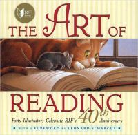 Cover image for The art of reading : forty illustrators celebrate RIF's 40th Anniversary