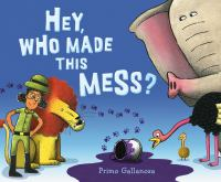 Cover image for Hey, who made this mess?