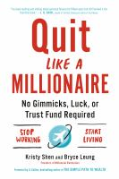 Cover image for Quit like a millionaire : no gimmicks, luck, or trust fund required
