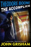 Cover image for Theodore Boone. The accomplice