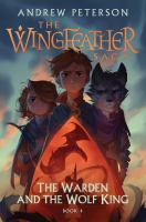 Cover image for The Wingfeather saga. Book 4, The Warden and the Wolf King