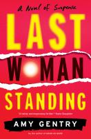 Cover image for Last woman standing : a novel of suspense