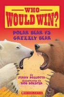 Cover image for Who would win?. Polar bear vs. grizzly bear