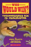Cover image for Who would win?. Tyrannosaurus rex vs. velociraptor
