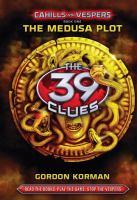 Cover image for The 39 clues, Cahills vs. Vespers. Book one, The Medusa plot
