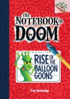 Cover image for The Notebook of Doom. Rise of the balloon goons