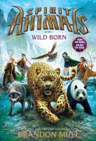 Cover image for Spirit animals. Book 1, Wild born