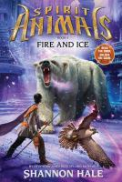 Cover image for Spirit animals. Book 4, Fire and ice