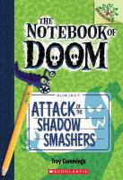 Cover image for The Notebook of Doom. Attack of the shadow smashers