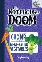 Cover image for The Notebook of Doom. Chomp of the meat-eating vegetables