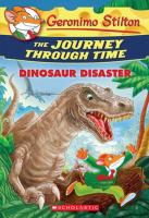 Cover image for Geronimo Stilton. The journey through time : dinosaur disaster