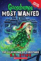 Cover image for Goosebumps most wanted. Special edition. The 12 screams of Christmas