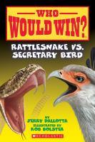 Cover image for Who would win?. Rattlesnake vs. secretary bird