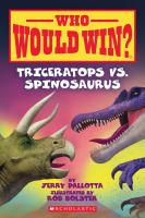 Cover image for Who would win?. Triceratops vs. spinosaurus